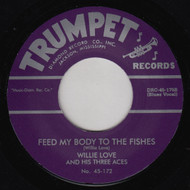WILLIE LOVE - FEED MY BODY TO THE FISHES