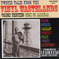 TWISTED TALES FROM THE VINYL WASTELANDS VOL. 13: HOME ON ALCATRAZ (CD)