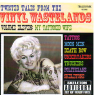 TWISTED TALES FROM THE VINYL WASTELANDS VOL. 11: MY TATTOOED WIFE (CD)