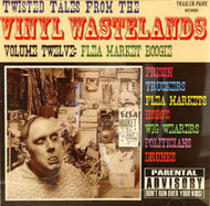 TWISTED TALES FROM THE VINYL WASTELANDS VOL. 12: FLEA MARKET BOOGIE (CD)