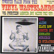 TWISTED TALES FROM THE VINYL WASTELANDS VOL. 14: LOBSTER BOY MEETS THE UFO (CD)
