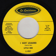 LITTLE BOB - I GOT LOADED