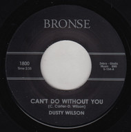 DUSTY WILSON - CAN'T DO WITHOUT YOU