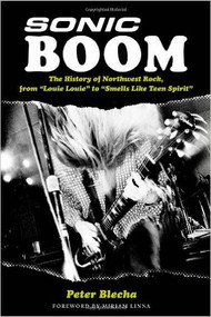 SONIC BOOM - THE HISTORY OF NORTHWEST ROCK