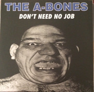 A-BONES - DON'T NEED NO JOB / WAH-HEY (SFTRI 45)