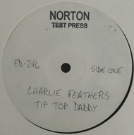 246 CHARLIE FEATHERS - TIP TOP DADDY LP (NTP-246)