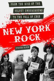 NEW YORK ROCK - Steven Blush (SIGNED)