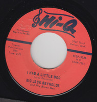 REYNOLDS • BIG JACK REYNOLDS - I HAD A LITTLE DOG