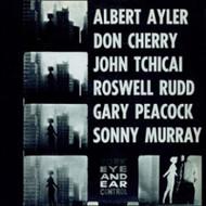 Albert Ayler / Don Cherry - New York Eye And Ear Control