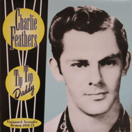 246 CHARLIE FEATHERS - TIP TOP DADDY LP (246)