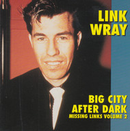 211 LINK WRAY - BIG CITY AFTER DARK LP (211)