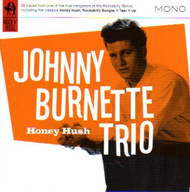 JOHNNY BURNETTE TRIO - HONEY HUSH (CD)
