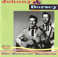 THE BURNETTE BROS. - JOHNNY AND DORSEY (CD)
