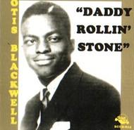 OTIS BLACKWELL - DADDY ROLLIN' STONE (CD)