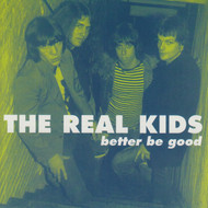 266 REAL KIDS - BETTER BE GOOD LP (266)