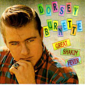 DORSEY BURNETTE - GREAT SHAKIN' FEVER (CD)
