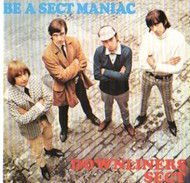 DOWNLINERS SECT - BE A SECT MANIAC (CD)