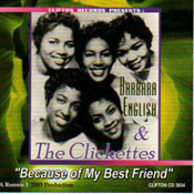 BARBARA ENGLISH AND THE CLICKETTES - BECAUSE OF MY BEST FRIEND (CD)