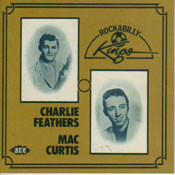 CHARLIE FEATHERS AND MAC CURTIS - ROCKABILLY KINGS (CD)