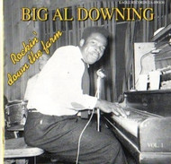 BIG AL DOWNING - ROCKIN' DOWN ON THE FARM VOL. 1 (CD)