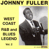 JOHNNY FULLER - WEST COAST R&B AND BLUES LEGEND VOL. 2 (CD)
