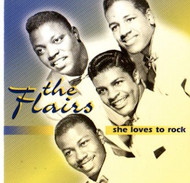 FLAIRS - SHE LOVES TO ROCK (CD)