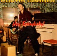 CURTIS HOBOCK - HEY EVERYBODY! (CD)