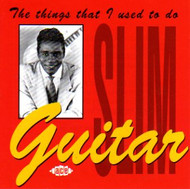 GUITAR SLIM - THE THINGS I USED TO DO (CD)