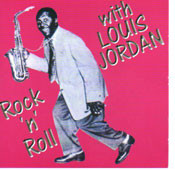 LOUIS JORDAN - ROCK 'N' ROLL WITH LOUIS JORDAN (CD)