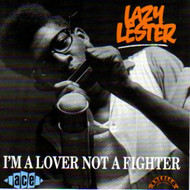 LAZY LESTER - I'M A LOVER NOT A FIGHTER (CD)
