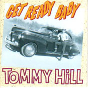TOMMY HILL - GET READY BABY (CD)