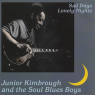 JUNIOR KIMBROUGH - SAD DAYS, LONELY NIGHTS  (CD)