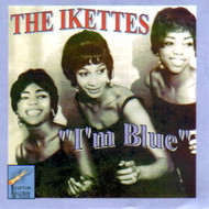 IKETTES - I'M BLUE (CD)