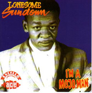 LONESOME SUNDOWN - I'M A MOJO MAN (CD)
