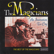 MAGICIANS - AN INVITATION TO CRY: THE BEST OF THE MAGICIANS (CD)