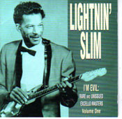LIGHTNIN' SLIM - I'M EVIL: RARE AND UNISSUED EXCELLO MASTERS, VOL. 1 (CD)