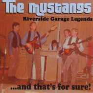MUSTANGS - THAT'S FOR SURE! RIVERSIDE GARAGE 1965-1966 (CD)