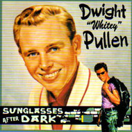 DWIGHT PULLEN - SUNGLASSES AFTER DARK (CD)