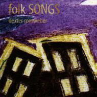 DEXTER ROMWEBER - FOLK SONGS (CD)