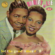 SHIRLEY AND LEE - LET THE GOOD TIMES ROLL (CD)