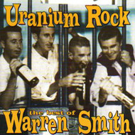 WARREN SMITH - URANIUM ROCK (CD)