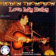 HAYDEN THOMPSON - LOVE MY BABY (CD)