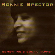 RONNIE SPECTOR - SOMETHING'S GONNA HAPPEN (CD)