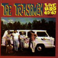 TRASHMEN - LIVE BIRD '65-'67 (CD)