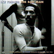 IKE TURNER - THE BAD MAN (CD)