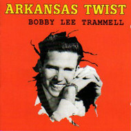 BOBBY LEE TRAMMELL - ARKANSAS TWIST (CD)