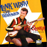 LINK WRAY AND THE WRAYMEN - SLINKY!  (CD)