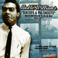 ANDRE WILLIAMS - RIP TIPS AND PIG SNOOTS (CD)