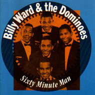 BILLY WARD AND THE DOMINOES - SIXTY MINUTE MAN (CD)