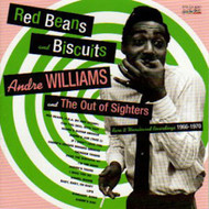 ANDRE WILLIAMS AND THE OUT OF SIGHTERS - RED BEANS AND BISCUITS (CD)